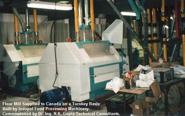 Flour Mill Supplied to Canada on a Turnkey Basis:   Built by Indopol Food Processing Machinery.   Commissioned by Dr.-Ing. N.K. Gupta Technical Consultants.